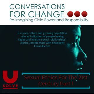 Sexual Ethics For The 21st Century Part 1