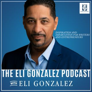 EP1_Intro_The Eli Gonzalez Podcast
