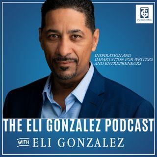EP1_Intro_The Eli Gonzalez Podcast