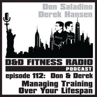 Episode 112 - Don & Derek:  Managing Training Over Your Lifespan