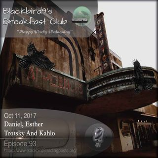 Daniel Esther Trotsky and Kahlo - Blackbird9 Podcast