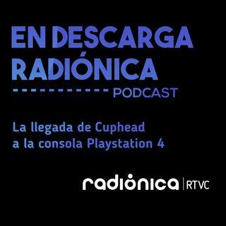 La llegada de Cuphead a la consola Playstation 4