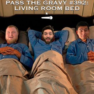 Pass The Gravy #392: Living Room Bed