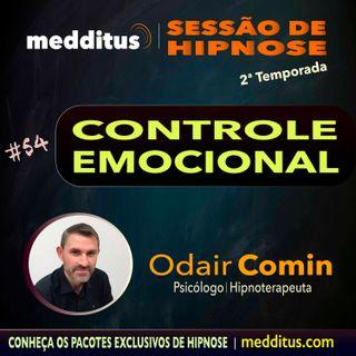 #54 | Hipnose para Controle Emocional | Odair Comin