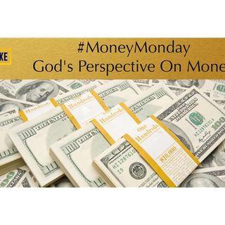 #MoneyMonday: God's Perspective On Money