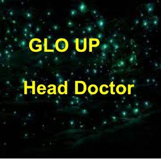 GLO UP (Head Doctor)