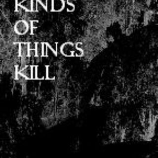 All Kinds Of Things Kill
