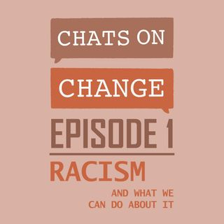 Episode 1: Racism and What We Can Do About It