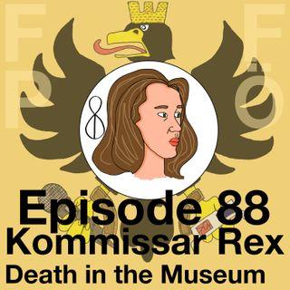 FFPÖ - 88th Episode - Kommissar Rex – Tod im Museum – 1996