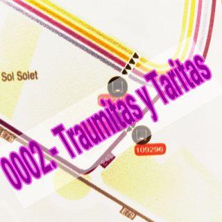 0002.- Traumitas y Taritas