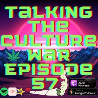 Talking The Culture War Episode 57