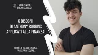 6 Bisogni di Anthony Robbins applicati alla Finanza!