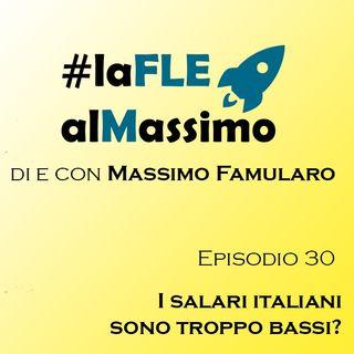 FLEalMassimo  - Episodio 30 – I salari italiani sono troppo bassi?