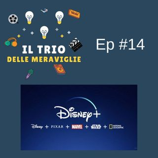 Ep 14 - Arriva Disney +