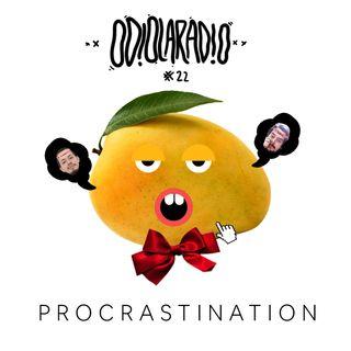 EP#21 - PROCRASTINATION