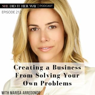 SDH212: Creating a Business From Solving Your Own Problems with Marisa Arredondo