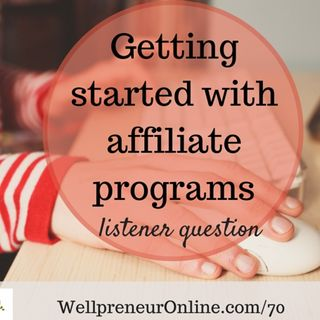 {e70} Getting started with affiliate links (listener question!)