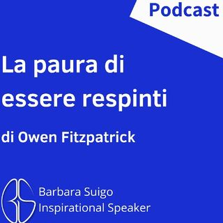 La Paura Di Essere Respinti [ITA] - di Owen Fitzpatrick