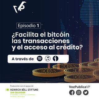 ¿Facilita el bitcóin las transacciones y el acceso al crédito? (EP01)