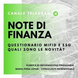 Note di Finanza | Questionario MiFID e ESG - Quali novità