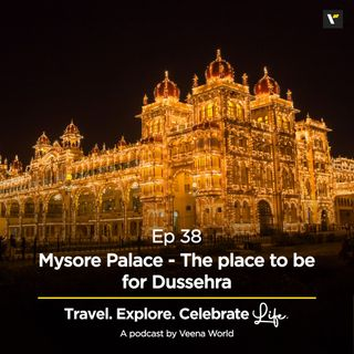 38: Mysore Palace - The place to be for Dussehra