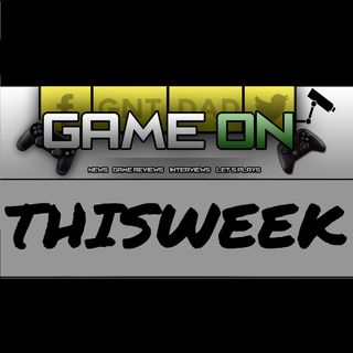 GameOn This Week - June 10th, 2019