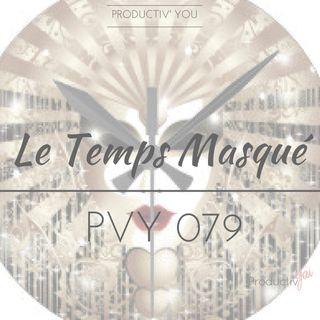 PVY079 Le Temps Masqué