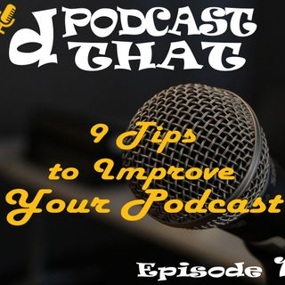 9 Tips to Improve Your Podcast