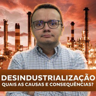 Desindustrialização: Causas e Consequências