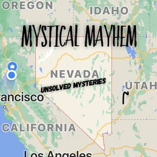 Mystical Mayhem Ep. 12 Haunted and Unsolved Nevada USA
