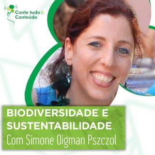 Episódio 30 - Biodiversidade e Sustentabilidade - Simone Oigman Pszczol em entrevista a Márcio Martins