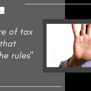 [ HTJ Podcast ] Beware of tax teams that bend the rules