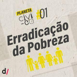 Planeta Civi-Co #01 - Erradicação da Pobreza
