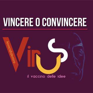 Virus- Vincere o Convincere