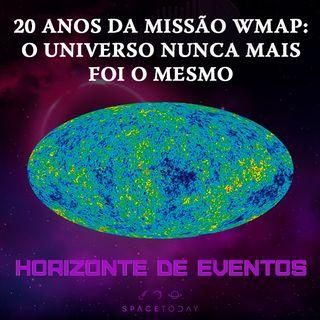 Horizonte de Eventos - Episódio 33 - 20 Anos da Missão WMAP: O Universo Nunca Mais Foi O Mesmo
