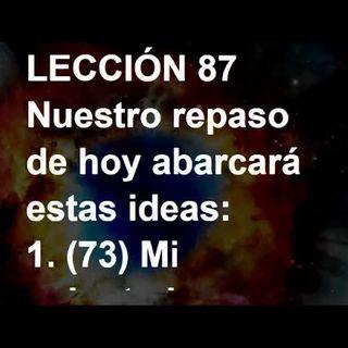 LECCIÓN 87 - Libro de Ejercicios. Un Curso de Milagros (Audiolibro)