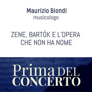 Zene, Bartók e l'opera che non ha nome - Maurizio Biondi