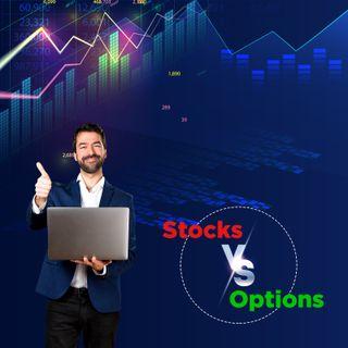 Stocks or Options?
