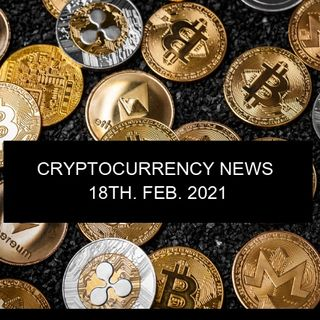 Crypto news 18th FEB. 2021