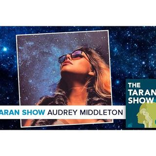 The Taran Show | Audrey Middleton Interview