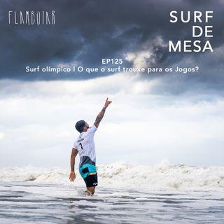 125 - Surf olímpico | O que o surf trouxe para os Jogos?