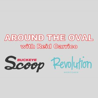 Around The Oval with Reid Carrico