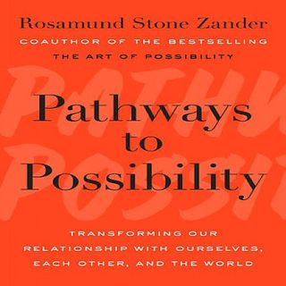 Rosamund Stone Zander Pathways To Possibility