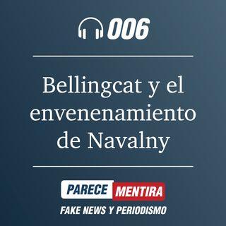 PARECE MENTIRA T1 - 006: Cómo Bellingcat ayudó a Navalny a descubrir a sus envenenadores del FSB ruso