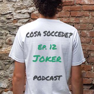 Ep. 12- Joker