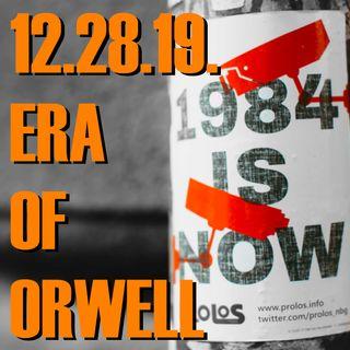 12.28.19. Era of Orwell