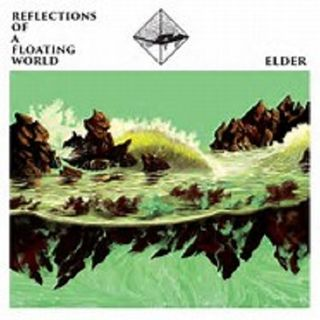 Elder - Reflections Of A Floating World  Super Late Review