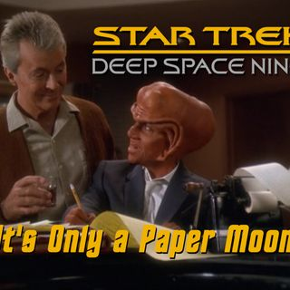 "Season 5, Episode 4 ""It's Only a Paper Moon"" (DS9) with David Mack"