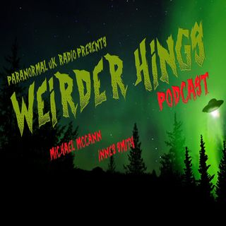 Weirder Things Podcast Episode 3: James Welsh Part 3