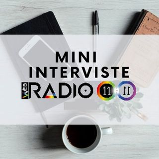 4) LE MINI INTERVISTE DI RADIO 11.11